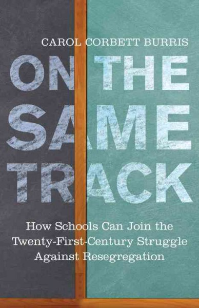 On the same track : how schools can join the twenty-first-century struggle against resegregation /