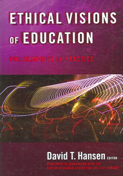 Ethical visions of education : philosophies in practice /