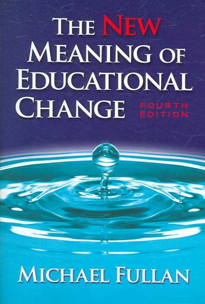 The new meaning of educational change /
