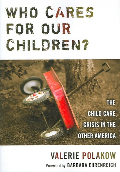 Who cares for our children? : the child care crisis in the other America /