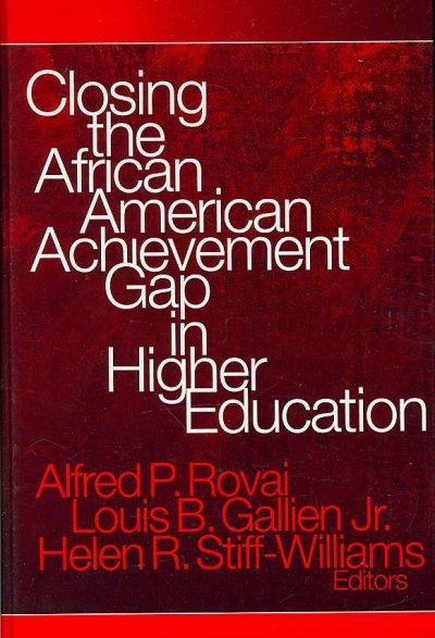 Closing the African American achievement gap in higher education /