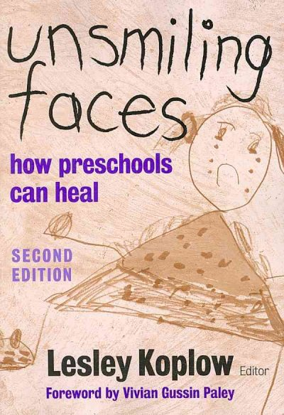 Unsmiling faces : how preschools can heal /