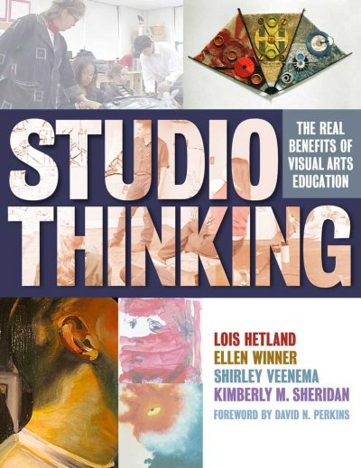 Studio thinking : the real benefits of visual arts education /