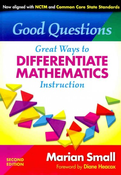 Good questions : great ways to differentiate mathematics instruction /