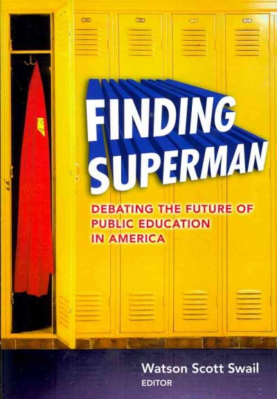 Finding Superman : debating the future of public education in America /