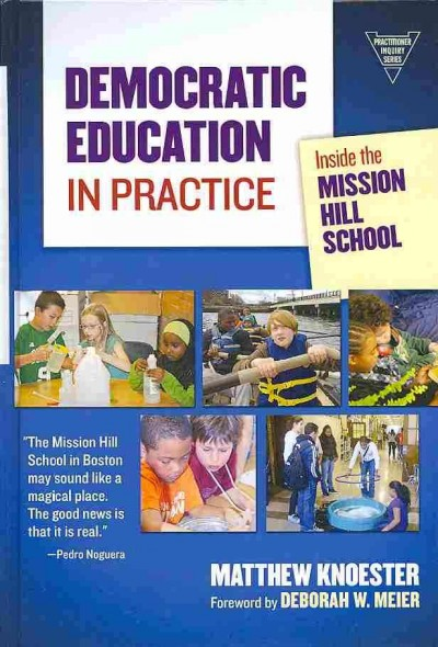 Democratic education in practice : inside the Mission Hill School /