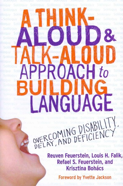 A think-aloud and talk-aloud approach to building language : overcoming disability, delay, and deficiency /