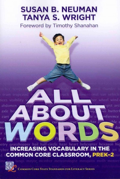 All about words : increasing vocabulary in the common core classroom, PreK-2 /