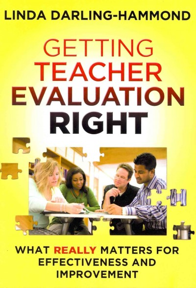 Getting teacher evaluation right : what really matters for effectiveness and improvement /