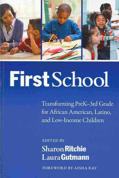 FirstSchool : transforming PreK-3rd grade for African American, Latino, and low-income children /