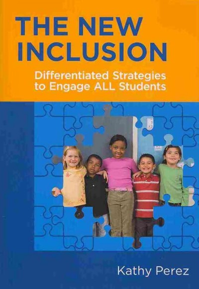 The new inclusion : differentiated strategies to engage all students /