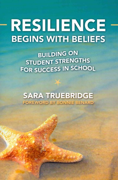 Resilience begins with beliefs : building on student strengths for success in school /