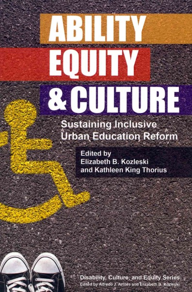 Ability, equity & culture : sustaining inclusive urban education reform /