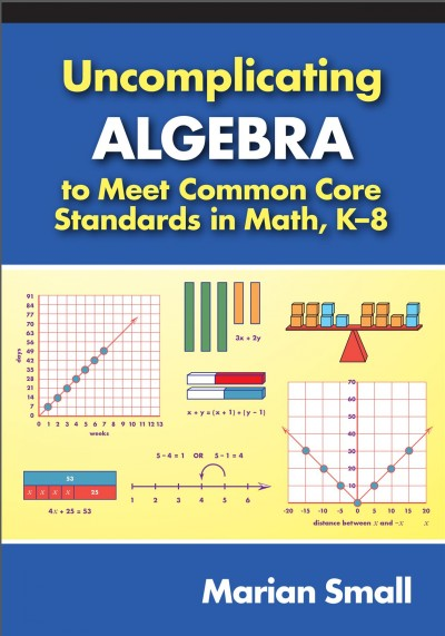 Uncomplicating algebra to meet common core standards in math, K-8 /