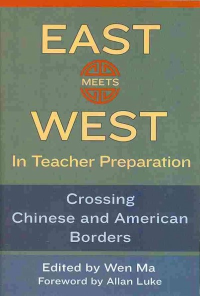 East meets west in teacher preparation : crossing Chinese and American borders /