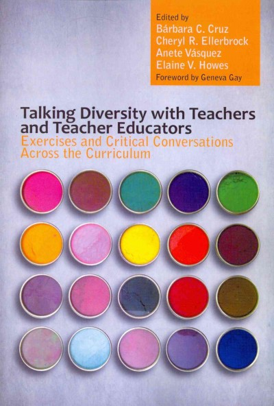 Talking diversity with teachers and teacher educators : exercises and critical conversations across the curriculum /