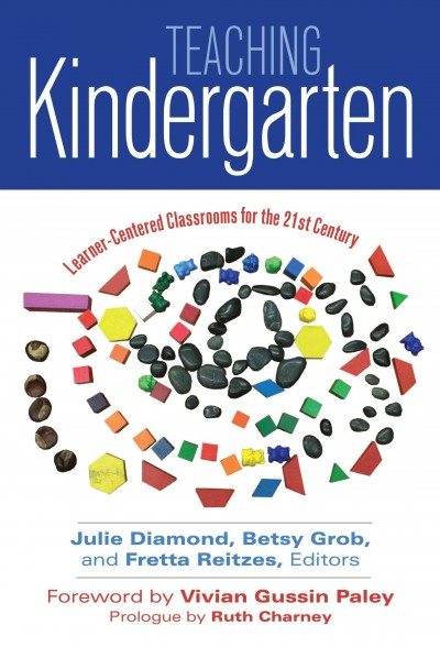 Teaching kindergarten : learner-centered classrooms for the 21st century /