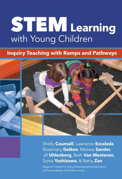 STEM learning with young children : inquiry teaching with ramps and pathways /