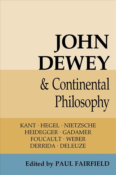 John Dewey and Continental philosophy /