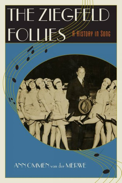 The Ziegfeld Follies : a history in song /