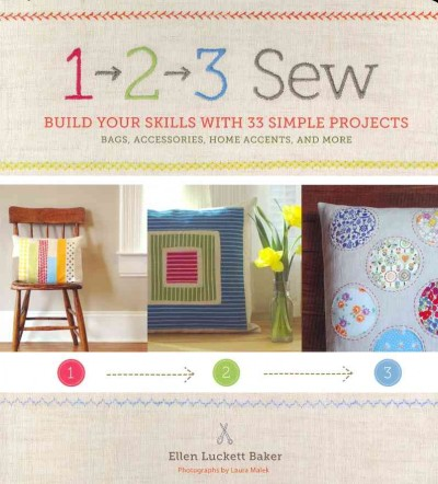 1- 2- 3- sew :build your skills with 33 simple projects