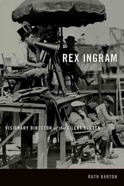 Rex Ingram : : visionary director of the silent screen