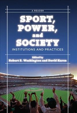 Sport, power, and society : institutions and practices : a reader /