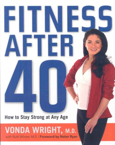 Fitness after 40 : how to stay strong at any age /