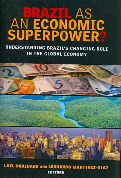 Brazil as an economic superpower? : understanding Brazil