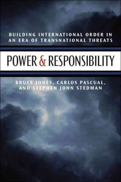 Power & responsibility:building international order in an era of transnational threats