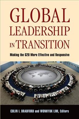 Global leadership in transition:making the G20 more effective and responsive