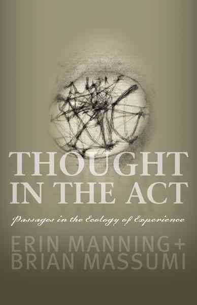 Thought in the act : passages in the ecology of experience  /