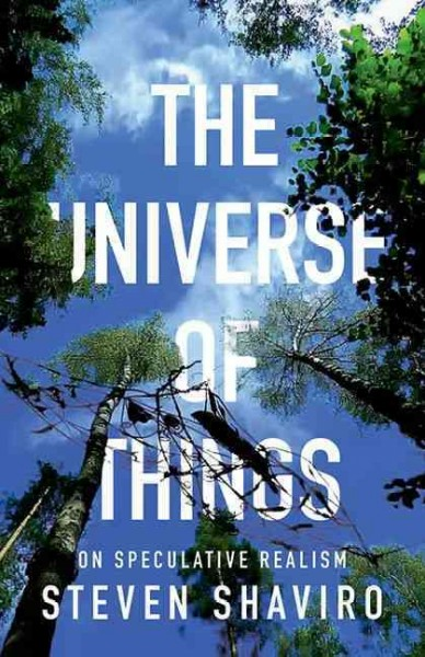 The universe of things : on speculative realism /