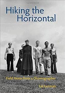 Hiking the horizontal : field notes from a choreographer /
