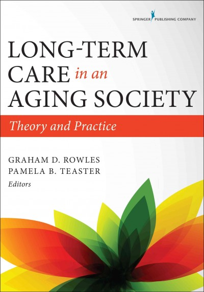 Long-term care in an aging society : theory and practice /