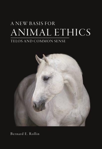 A New Basis for Animal Ethics