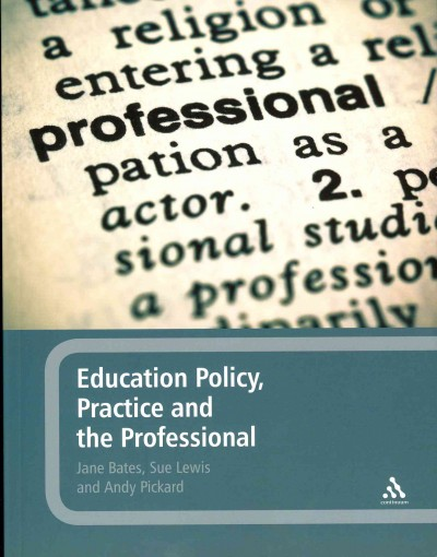 Education policy, practice and the professional /