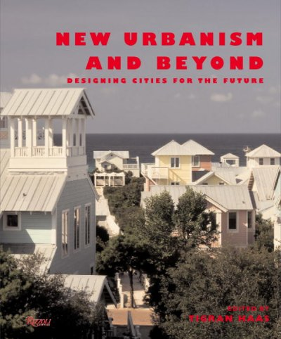 New urbanism and beyond : designing cities for the future /