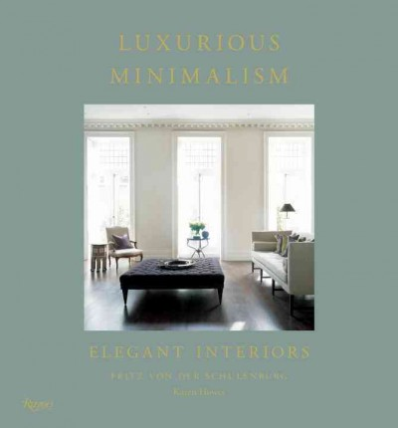 Luxurious minimalism : : elegant interiors