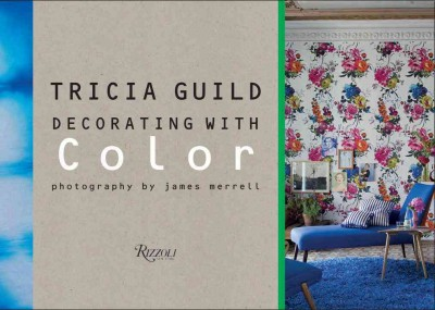 Tricia Guild, decorating with color /