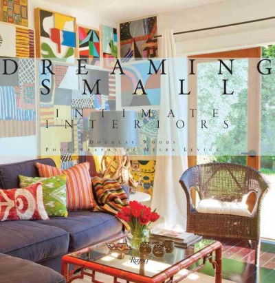 Dreaming small : : intimate interiors