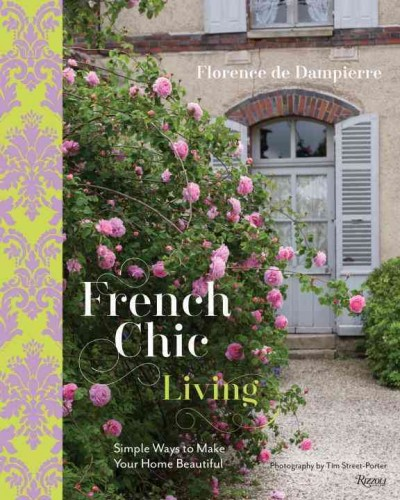 French chic living : : simple ways to make your home beautiful