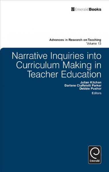 Narrative inquiries into curriculum making in teacher education /