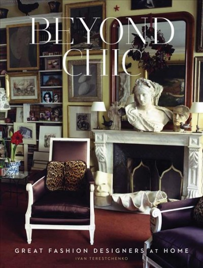 Beyond chic : : great fashion designers at home