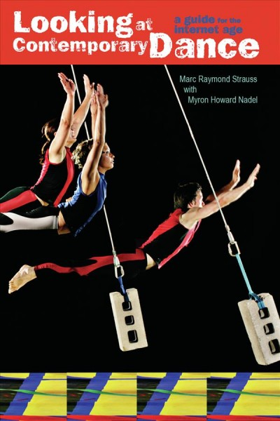 Looking at contemporary dance : a guide for the internet age /