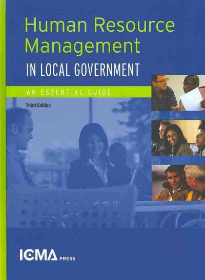 Human resource management in local government : an essential guide /