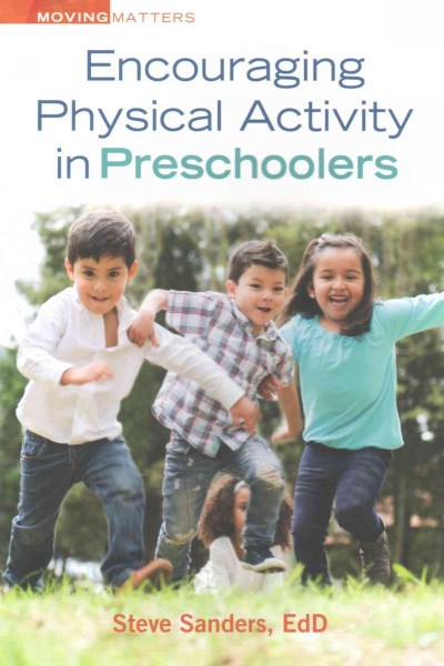 Encouraging physical activity in preschoolers /