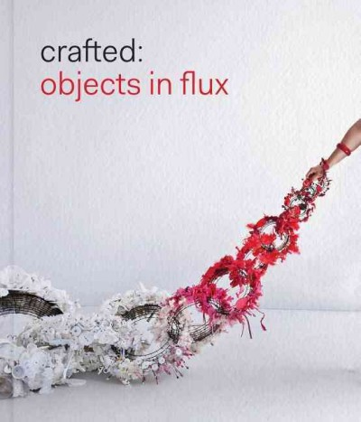 Crafted : objects in flux /