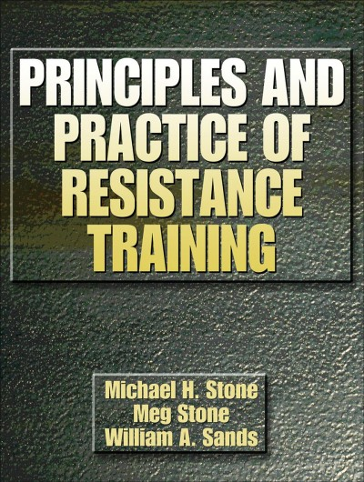 Principles and practice of resistance training /