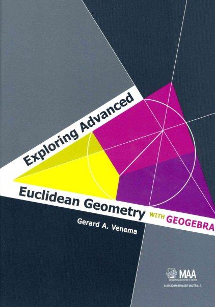 Exploring advanced euclidean geometry with GeoGebra